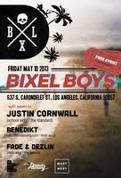 Bixel Boys w/ Special Guests
