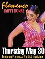 MAY 30 - FLAMENCO HAPPY HOURS - FRANCESCA NARDI
