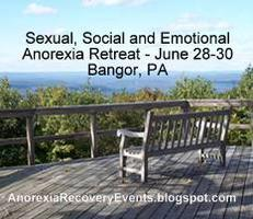Sexual, Social and Emotional Anorexia  Retreat June 28-30, 2013