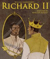 Richard II Directed by Mary Lou Rosato (May 23rd - June 2)