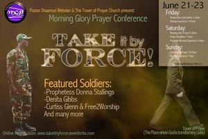 Morning Glory Prayer Conference - Take It By Force