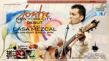 JONTRE NYC Debut @ Casa Mezcal