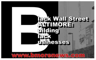 Black Wall Street BALTIMORE: Building Black Businesses