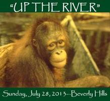 """Up the River"" Annual Fundraiser for Orang Utan Republik..."