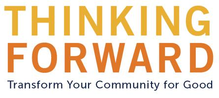 Thinking Forward: Transform Your Community for Good