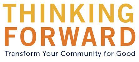 Thinking Forward: Transform Your Community for Good