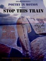 Eve Brandstein's Poetry in Motion: Stop This Train
