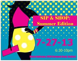 Sip & Shop: Summer Edition (Bedford)