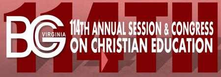 114th Annual Session and Congress of Christian...