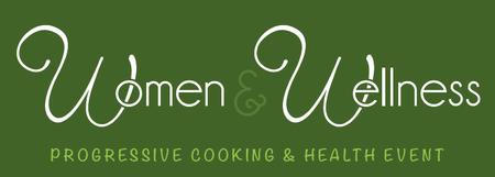 Women & Wellness: Progressive Cooking & Health Event