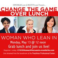 Change The Game Over Lunch: Women Who Lean In