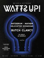 WATTS UP TOUR ft ANTISERUM + HELICOPTER SHOWDOWN w/ guest BUTCH...