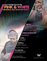 Pink & White Third Annual Memorial Day Rooftop Party at the W...