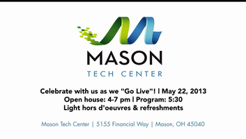 "Mason Tech Center ""Go Live"" Open House"