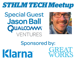 STHLM TECH Meetup with Jason Ball of Qualcomm Ventures