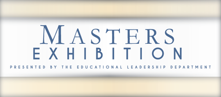 Department of Educational Leadership MS Exhibitions