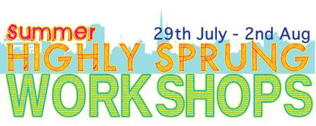 Summer Highly Sprung Workshops