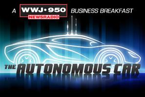 The Autonomous Car: A WWJ Newsradio 950 Business Breakfast 6/5/13