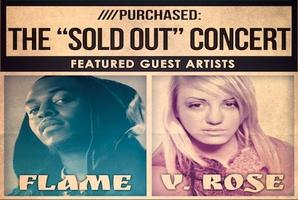 "////Purchased: The ""Sold Out"" Concert feat. Flame & V.Rose"