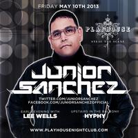 PLAYHOUSE IS DIRTY SEXY HOUSE - SPECIAL GUEST JUNIOR SANCHEZ