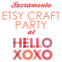 Etsy Craft Party: Sacramento, CA
