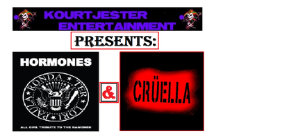 KOURTJESTER ENTERTAINMENT PRESENTS: CRUELLA AND THE HORMONES,...