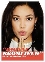 AN AUDIENCE WITH DIONNE BROMFIELD                               ...