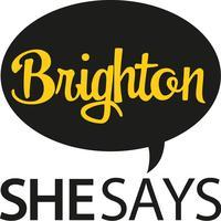 """SheSays Brighton - """"What's the Big Idea?""""......"""