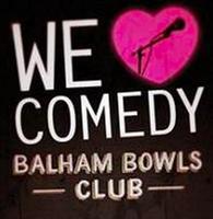 We Love Comedy @ Balham Bowls Club June