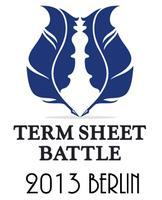 Term Sheet Battle - Berlin 2013