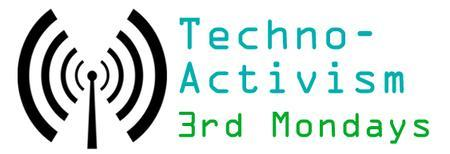 Techno-Activism 3rd Monday: Portland's First!