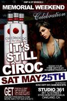 Still Ciroc Memorial Day Weekend Celebration Saturday May 25