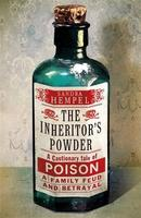 """The Inheritor's Powder: A Cautionary Tale of Poison,..."