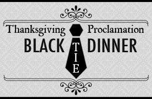 Thanksgiving Proclamation Black Tie Dinner