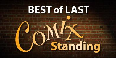 BEST OF LAST COMIX STANDINGw/ Beaudoin, Furtado &...