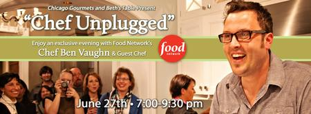 """Chef Unplugged"" Dinner Series w/ Food Network Chef Ben..."