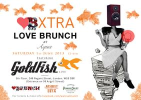 LOVE BRUNCH XTRA @ AQUA FT. GOLDFISH