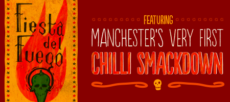 Fiesta Del Fuego. Northern Quarter Chilli Party.