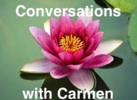 """LIFE CONVERSATIONS WITH CARMEN: FOR WOMEN & MEN, ALL AGES &..."