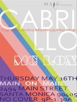 DJ CABRILLO w/ MC LOX @ MAIN ON MAIN (21+ No Cover)