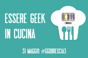 Girl Geek Dinner Brescia #3