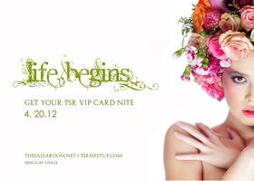 LIFE BEGINS (Friday) Get TSR VIP Card Night - Live In...