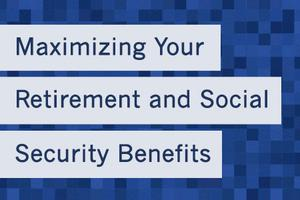 Seattle - Maximizing Your Retirement & Social Security Benefits
