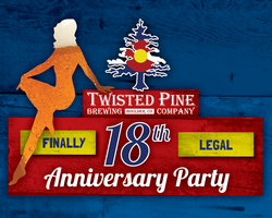 Twisted Pine's 18th Anniversary Party