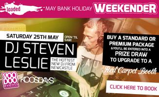 ★ MAY BANK HOLIDAY WEEKENDER ~ OPEN UNTIL 5AM!!!! ~ 25TH MAY ★