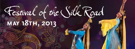 Festival of the Silk Road - 2013 presented by Afsaneh...