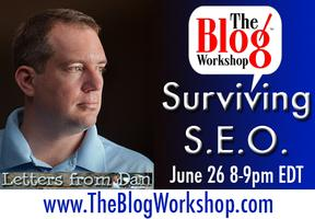 The Blog Workshop -Surviving SEO - speaker Dan Morris (Rancho...