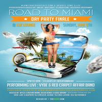"""""""The Official"""" Road to Miami ~ Day Party Finale"""