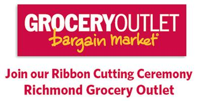 RICHMOND GROCERY OUTLET Ribbon Cutting and Grand Opening Events!
