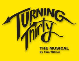 Turning Thirty, The Musical - Showcase Performance